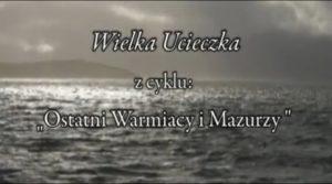 ostatni-warmiacy-i-mazurzy-wielka-ucieczka